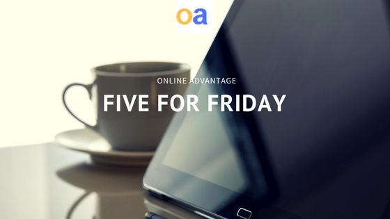 Online Advantage blog five for friday